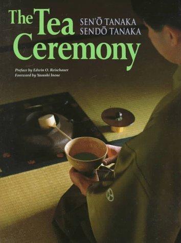 The Tea Ceremony: Tanaka, Sen'O; Tanaka, Sendo