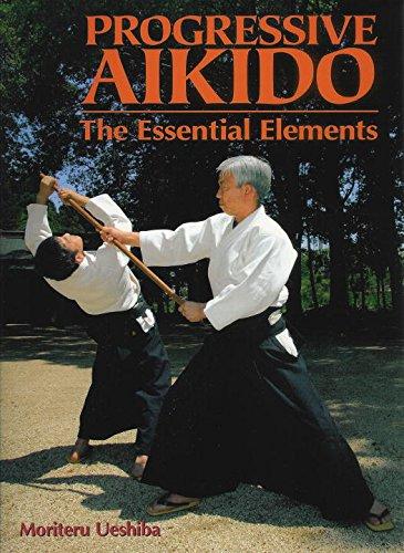 9784770021724: Progressive Aikido: The Essential Elements