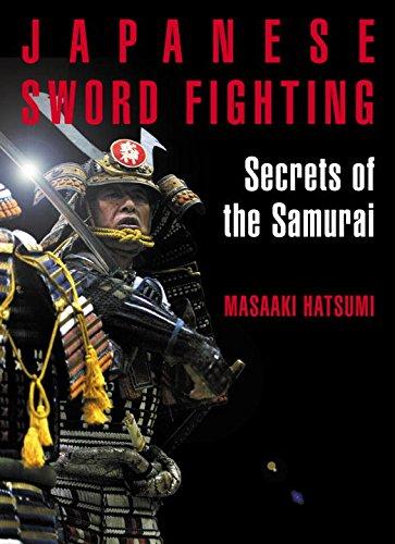 JAPANESE SWORD FIGHTING: SECRETS OF THE SAMURAI.: Hatsumi, Masaaki
