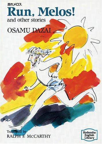 Run, Melos! and other stories [English Edition]: Osamu Dazai