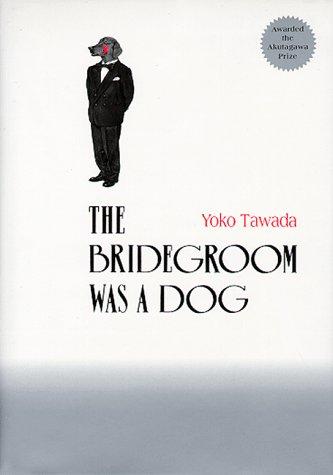 9784770023070: The Bridegroom Was a Dog