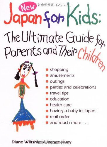 Japan for Kids: The Ultimate Guide for Parents and Their Children (Origami Classroom): Wiltshire, ...