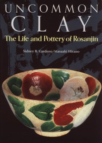 9784770023810: Uncommon Clay: Life and Pottery of Rosanjin