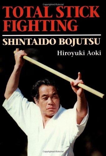 TOTAL STICK FIGHTING Shintaido Bojutsu: Aoki, Hiroyuki