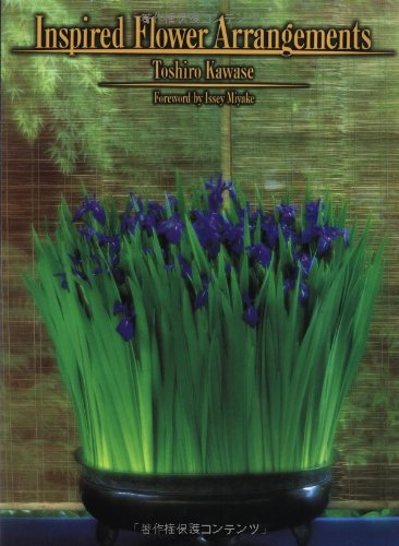 Inspired Flower Arrangements: Kawase, Toshiro