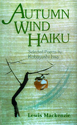 Autumn Wind Haiku. Selected Poems by Kobayashi Issa