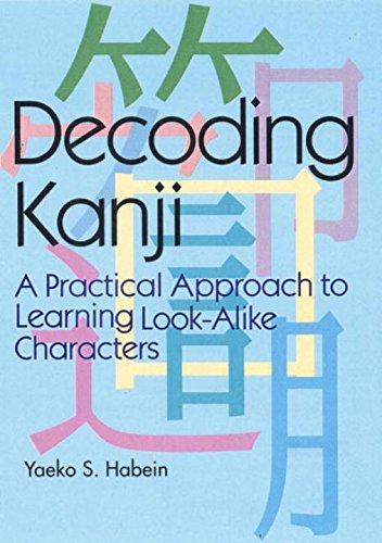 Decoding Kanji: A Practical Approach to Learning: Yaeko S. Habein;