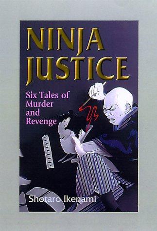 9784770025371: Ninja Justice: Six Tales of Murder and Revenge