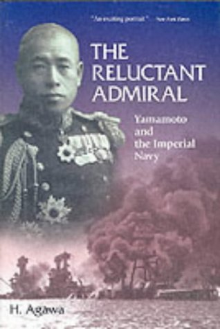 9784770025395: The Reluctant Admiral: Yamamoto and the Imperial Japanese Navy