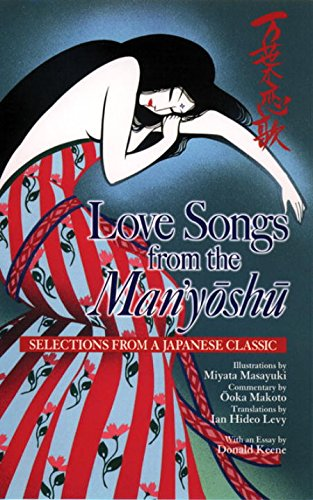 9784770026422: Love Songs from the Man'yoshu: Selections from a Japanese Classic (Kodansha's Illustrated Japanese Classics)