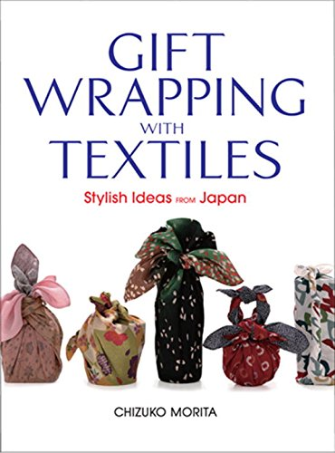 9784770027368: Gift Wrapping With Textiles: Stylish Ideas From Japan