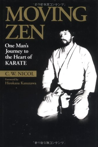 9784770027559: Moving Zen: One Mans Journey to the Heart of Karate (Bushido--The Way of the Warrior)