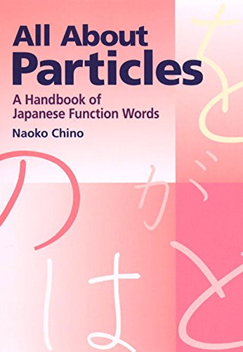 All About Particles. A Handbook of Japanese Function Words.
