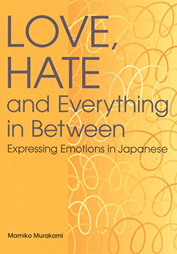 9784770028037: Love, Hate and Everything in Between: Expressing Emotions in Japanese (Power Japanese Series) (Kodansha's Children's Classics)