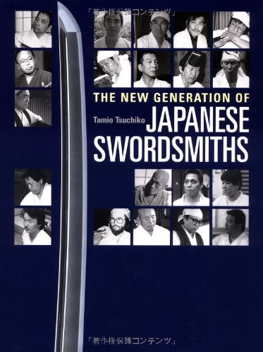The New Generation of Japanese Swordsmiths: Tsuchiko, Tamio; Mishina,