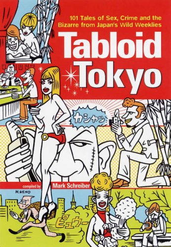 Tabloid Tokyo: 101 Tales of Sex, Crime: Botting, Geoff; Connell,