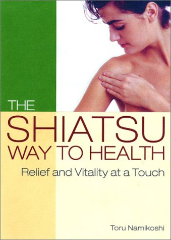 9784770028945: The Shiatsu Way to Health: Relief and Vitality at a Touch
