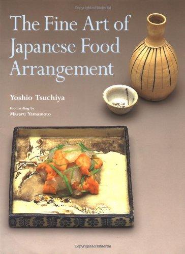 The Fine Art of Japanese Food Arrangement: Tsuchiya, Yoshio