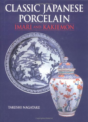 9784770029522: Classic Japanese Porcelain: Imari and Kakiemon
