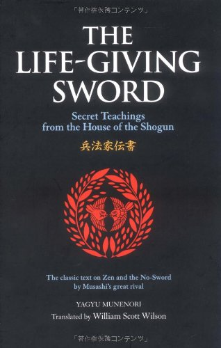 9784770029553: The Life-Giving Sword: The Secret Teachings From the House of the Shogun (The Way of the Warrior Series)