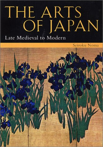 9784770029782: The Arts of Japan: Late Medieval to Modern (Vol 2)