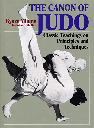 The Canon of Judo: Classic Teachings on: Kyuzo Mifune