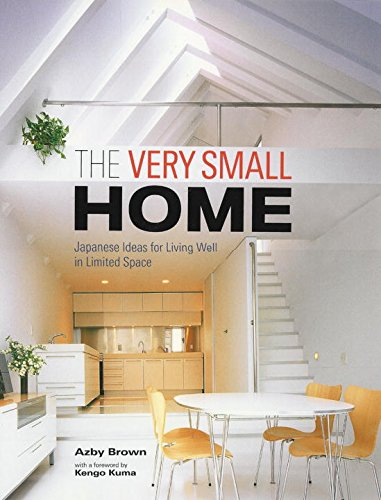 The Very Small Home: Japanese Ideas for Living Well in Limited Space: Azby Brown