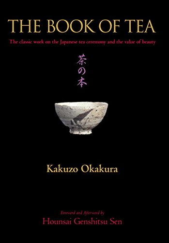 9784770030146: The Book of Tea: The Classic Work on the Japanese Tea Ceremony and the Value of Beauty