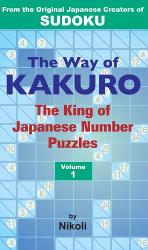 9784770030214: The Way of Kakuro: The King of Japanese Number Puzzles Volume 1 (v. 1)