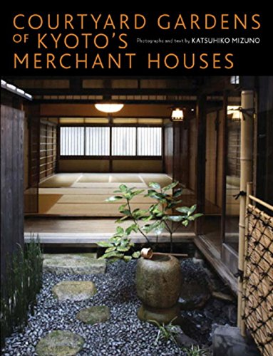 9784770030238: Courtyard Gardens of Kyoto's Merchant Houses