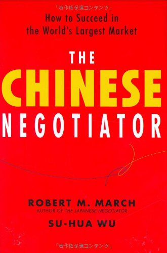 The Chinese Negotiator: How to Succeed in: March, Robert M.,