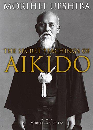 Secret Teachings of Aikido: Morihei Ueshiba; John