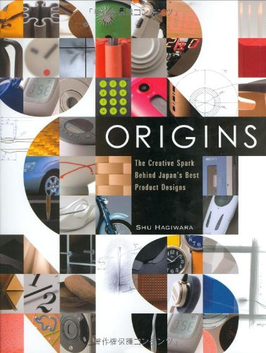 Origins --- The Creative Spark Behind Japan's Best Product Designs