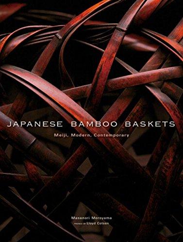 Japanese Bamboo Baskets: Meiji, Modern, and Contemporary: Moroyama, Masanori; Oguchi,