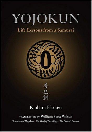 Yojokun: Life Lessons From A Samurai: Kaibara Ekiken, William Scott Wilson (Translator)