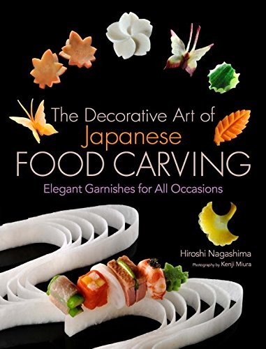 9784770030870: The Decorative Art of Japanese Food Carving: Elegant Garnishes for All Occasions