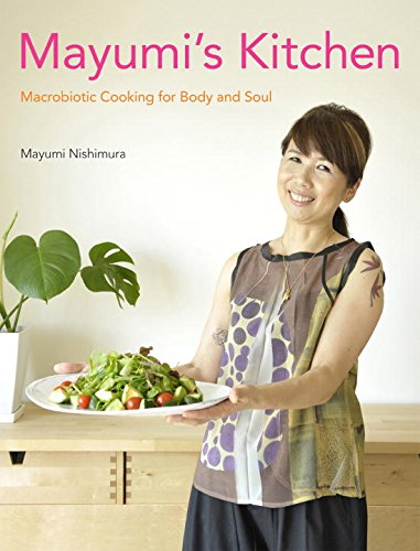 9784770031105: Mayumi's Kitchen: Macrobiotic Cooking for Body and Soul