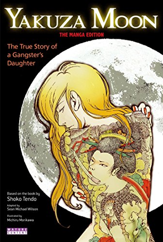 9784770031464: Yakuza Moon: The True Story of a Gangster's Daughter (The Manga Edition)