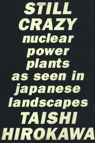 Still Crazy : Nuclear power plants as seen in Japanese landscapes: Taishi Hirokawa