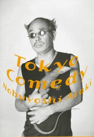Araki: Tokyo Comedy (9784771302501) by Nobuyoshi Araki