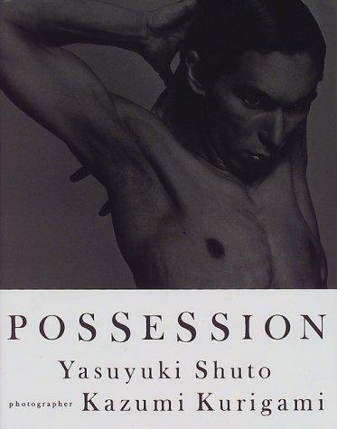 Yasuyuki Shuto Possession (Hardback): Kazumi Kurigami