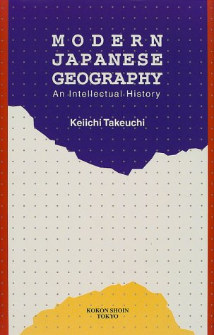 9784772214148: Modern Japanese Geography: An Intellectual History