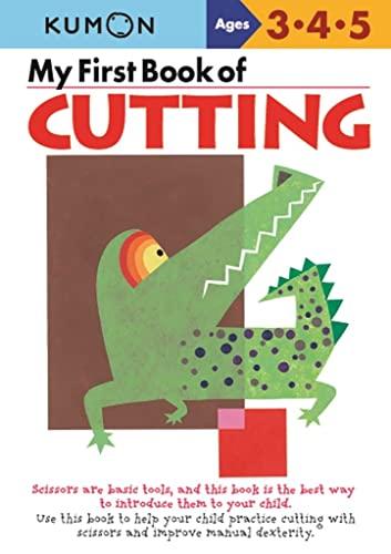 9784774307084: My First Book Of Cutting (Kumon Workbooks)