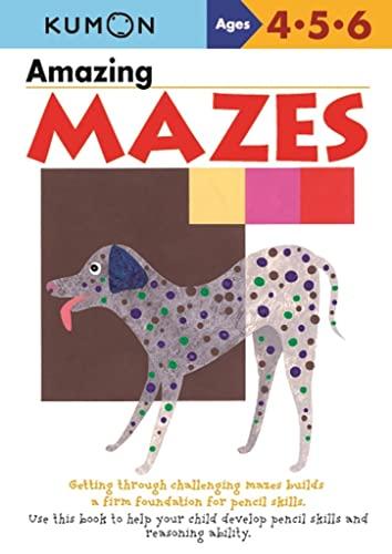 9784774307107: Amazing Mazes (Kumon's Practice Books)