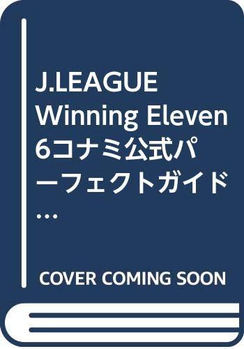 9784775301067: J.LEAGUE Winning Eleven 6?????????????? (KONAMI OFFICIAL GUIDE??????????)