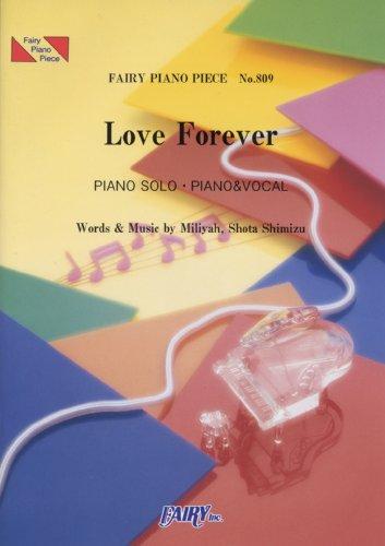 9784777609680: ピアノピース809 Love Forever by 加藤ミリヤ X 清水翔太