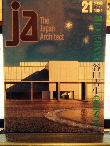 The Japan Architect, Vol. 21, Spring 1996-1: Yoshio Taniguchi: Teramatsu, Yasuhiro