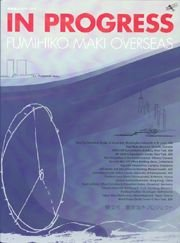 Maki - In Progress. Fumihiko Maki Overseas