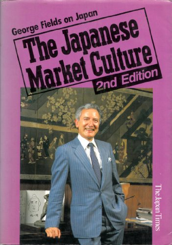 9784789004527: The Japanese Market Culture, 2nd Edition