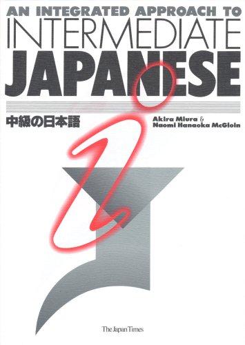 An Integrated Approach to Intermediate Japanese: Akira Miura, Naomi